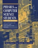 Physics for Computer Science Students : With Emphasis on Atomic and Semiconductor Physics, Garcia, Narciso and Damask, Arthur, 1461272173