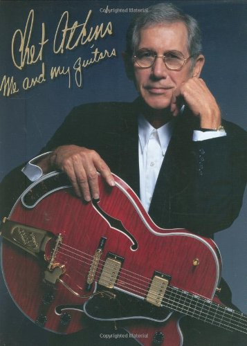 Chet Atkins: Me and My Guitars (Russ Cochran - Atkins Chet Guitar Style