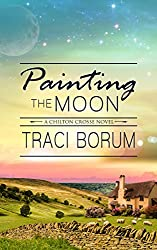 Painting the Moon (Chilton Crosse Book 1)