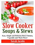 Slow Cooker Soups and Stews, Sarah Jacobs, 1495346056
