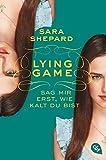 Lying Game - Sag mir erst, wie kalt du bist (Die Lying Game-Reihe, Band 5)