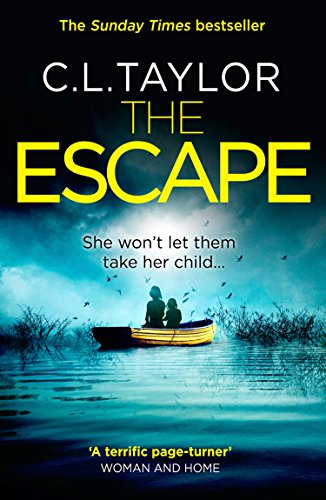 The Escape: The gripping, twisty thriller from the #1 bestseller by [Taylor, C.L.]