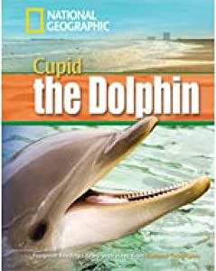 Cupid the Dolphin + Book with Multi-ROM: Footprint Reading Library 1600 (National Geographic Footprint Reading Library)