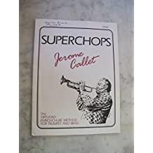 Superchops: The virtuoso embrouchure method for trumpet and brass