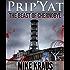 Prip'Yat: The Beast of Chernobyl