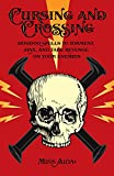 img - for Cursing and Crossing: Hoodoo Spells to Torment, Jinx, and Take Revenge On Your Enemies book / textbook / text book