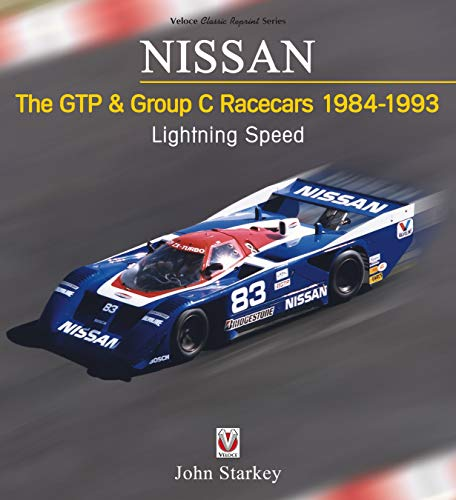 Atlanta Road Race - Nissan: The GTP & Group C Racecars 1984 - 1993: Lightning Speed (Veloce Classic Reprint)