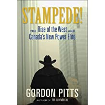 Stampede!: The Rise of the West and Canada's New Power Elite by Gordon Pitts (2008-11-01)