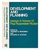 Development and Planning : Essays in Honour of Paul Rosenstein-Rodan, , 0262050129