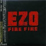 Fire Fire by Ezo (2006-01-01)