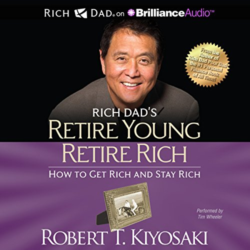 Rich Dad's Retire Young Retire Rich: How to Get Rich and Stay Rich Audiobook [Free Download by Trial] thumbnail