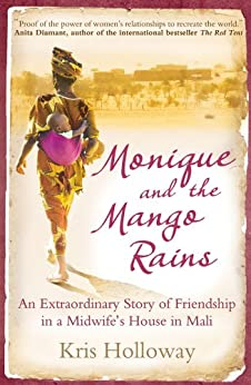Monique and the Mango Rains by [Holloway, Kris]