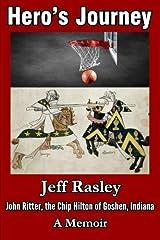 Hero's Journey: John Ritter; the Chip Hilton Goshen, Indiana; A Memoir Paperback