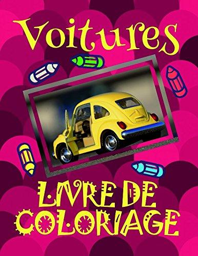 Livre de Coloriage Voitures : Livre de Coloriage Voitures enfants 4-9 ans!  (Livre de Coloriage Voitures: A SERIES OF COLORING BOOKS) (French Edition)