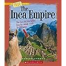 The Inca Empire (A True Book)