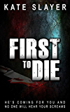 First to Die (A Detective Samantha Kelly Mystery Series Book 1)