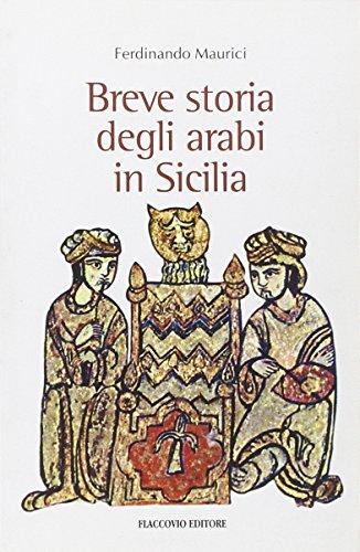 Breve storia degli arabi in Sicilia Ferdinando Maurici