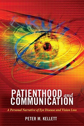 Patienthood and Communication: A Personal Narrative of Eye Disease and Vision Loss (Health Communication) by Peter Lang Inc., International Academic Publishers