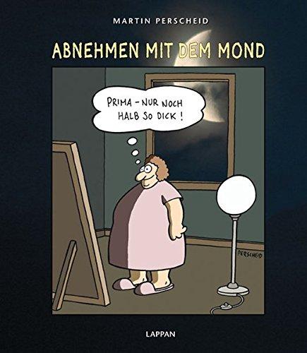 Abnehmen mit dem Mond Gebundenes Buch – 27. Juli 2009 Martin Perscheid Lappan 3830332327 Geschenkband