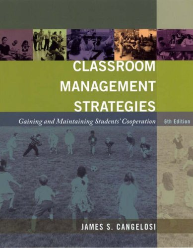 Classroom Management Strategies: Gaining and Maintaining Students' Cooperation