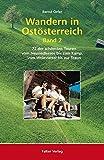 Wandern in Ostösterreich, Band 2: 72 der schönsten Touren vom Neusiedlersee bis zum Kamp, vom Weinviertel bis zur Traun (Kultur für Genießer)