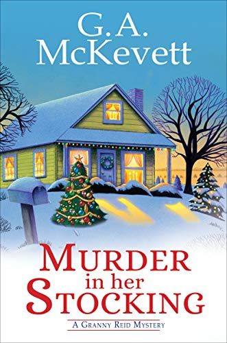 Murder in Her Stocking (A Granny Reid Mystery Book 1) by [McKevett, G. A.]