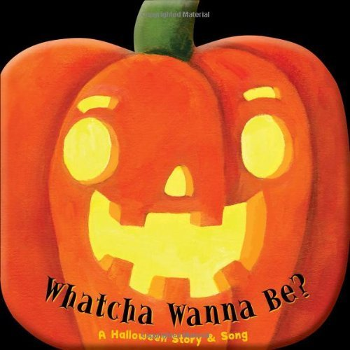 Whatcha Wanna Be? A Halloween Story & Song (Holiday Books) by Amy Rogell (2012-07-30)