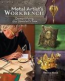 Metal Artist's Workbench: Demystifying the Jeweler's Saw