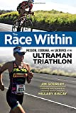 The Race Within: Passion, Courage, and Sacrifice at the Ultraman Triathlon