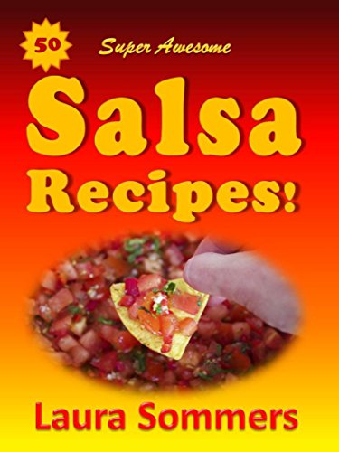 50 Super Awesome Salsa Recipes! by [Sommers, Laura]
