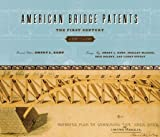 img - for AMERICAN BRIDGE PATENTS: THE FIRST CENTURY, 1790-1890