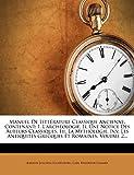 : Manuel de Litterature Classique Ancienne, Contenant: I. L'Archeologie, II. Une Notice Des Auteurs Classiques, III. La Mythologie, IV.V. Les Antiquites (French Edition)