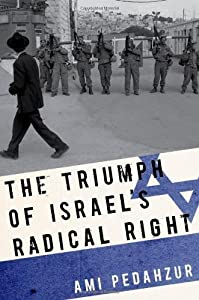 The Triumph of Israel's Radical Right by Ami Pedahzur (2012-11-15)