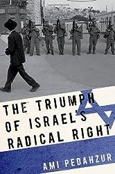 The Triumph of Israel's Radical Right by Ami Pedahzur (2012-11-15)