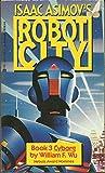 Isaac Asimov's Robot City Book 3: Cyborg