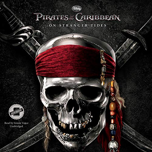 (Pirates of the Caribbean: On Stranger Tides: The Pirates of the Caribbean Series, Book 4)