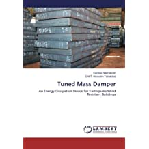 Tuned Mass Damper: An Energy Dissipation Device for Earthquake/Wind Resistant Buildings