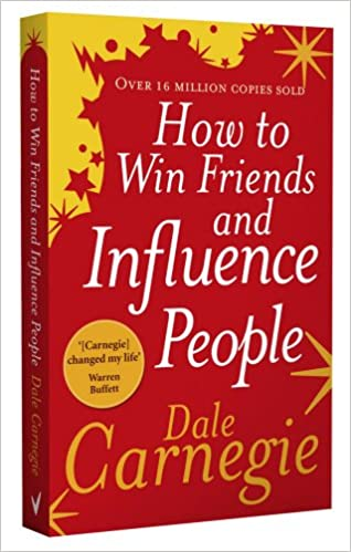 How to Win Friends and Influence People: Dale Carnegie ...