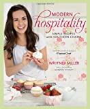 Modern Hospitality: Simple Recipes with Southern Charm (Hardcover)