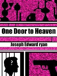 One Door to Heaven