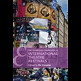 The Cambridge Companion to International Theatre Festivals (Cambridge Companions to Literature)