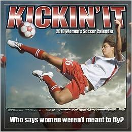 Kickin' It: Women's Soccer 2010 Wall Calendar (Calendar)   B002WTCB2M
