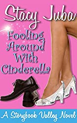 Fooling Around With Cinderella (Storybook Valley 1)