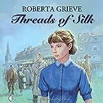Threads of Silk | Roberta Grieve