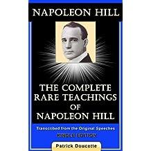 NAPOLEON HILL: The Complete Rare Teachings of Napoleon Hill