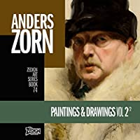 Anders Zorn - Paintings & Drawings Vol 2 (Zedign Art Series)