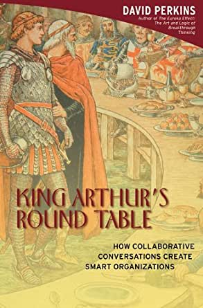 King Arthur 39 S Round Table How Collaborative Conversations