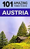 101 Amazing Things to Do in Austria: Austria Travel Guide