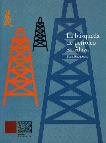 Descargar Libro Busqueda Del Petroleo En Alava, La Kepa Baquedano