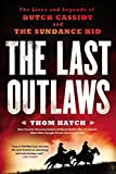 The Last Outlaws - The Lives and Legends of Butch Cassidy and The Sundance Kid